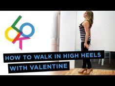 How to Walk in High Heels w/ Valentine Bureau