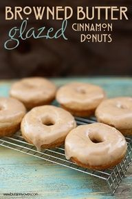 browned butter glazed cinnamon donuts...use a muffin tin if you dont have a donut pan...yummy A.