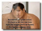 narcissists are great actors.