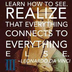 Learn how to see ...LeonardoDaVinci