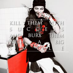 """""""Kill them with success, and bury them with a big smile."""" -Kwon Jiyong (g-dragon)"""