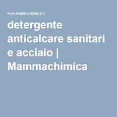 detergente anticalcare sanitari e acciaio | Mammachimica