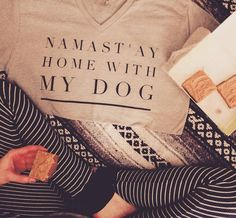 Items similar to Namast'ay Home With My Dog- Short Sleeve V Neck// Gifts For Her // Dog Mom // Graphic Shirt // Dog Lover Gift // Dog Shirt // Namaste on Etsy Looks Style, Style Me, Dog Quotes, Shirt Quotes, Dog Shirt, Girls Best Friend, Dog Friends, Dress Me Up, In This World