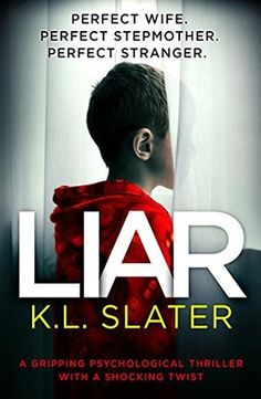 Liar by K.L. Slater - After his wife's death, single dad Ben has been doing his best to raise his two young sons, Noah and Jake, alone. When Ben meets Amber, he's immediately enamored with her. She could be …