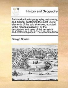 An introduction to geography, astronomy, and #dialling #9781171000037, #paperback,  View more on the LINK: http://www.zeppy.io/product/gb/2/191422544694/
