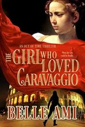 The Girl Who Loved Caravaggio - a breathtaking thriller book promotion by Belle Ami March Book, Day Book, Online Book Club, Books Online, I Love Books, Books To Read, Thriller Books, Books For Teens, Inspirational Books