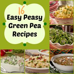 16 Easy Peasy Green Pea Recipes - Add this yummy green veggie to your Easter menu!