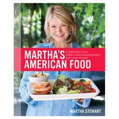 """Martha Stewart cookbook - American Food: A Celebration of Our Nation's Most Treasured Dishes, from Coast to Coast - """"The pictures are beautiful and the sideline stories and history of the American recipes are interesting. Vegan Quesadilla, Martha Stewart, Chefs, Beste Brownies, Grilled Fish Tacos, Bourbon Pecan Pie, Hot Crab Dip, Berry Cobbler, Bacon On The Grill"""