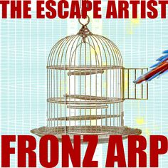 """Art for my latest song release """"The Escape Artist'. Listen and download for free from Bandcamp http://fronzarp.bandcamp.com/track/the-escape-artist"""