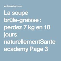 La soupe brûle-graisse: perdez 7 kg en 10 jours naturellementSante academy Page 3 Nutrition, Sport, Fitness, Diet, Health, Drinks, Deporte, Sports, Excercise