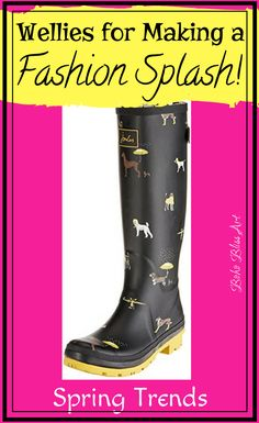 197a702987 20 Pairs of Wellies Highlighted! Wellies are no longer those boring black  rubber boots that