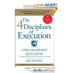 Amazon.com: The 4 Disciplines of Execution: Achieving Your Wildly Important Goals eBook: Chris McChesney, Sean Covey, Jim Huling: Kindle Store