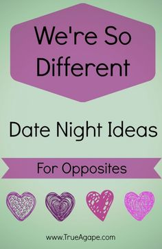 We're So Different – Date Night Ideas for Opposites | True Agape Newlywed Blog