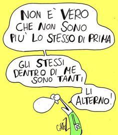 Non è vero che non sono più lo stesso di prima... Italian Humor, My Mood, Hilarious, Funny, Mood Quotes, Satire, Psychology, Have Fun, 1