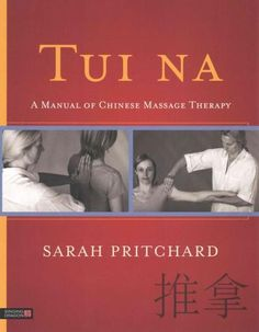 Tui Na: A Manual of Chinese Massage Therapy (Paperback)