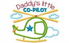 Daddy's Little Co Pilot Helicopter BOYS APPLIQUE MACHINE EMBROIDERY DESIGN 4X4, 5X7 & 6X10 - Breezy Lane Embroidery