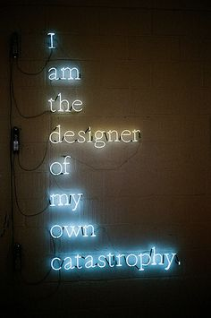 Neon Signs + Sayings: 'I am the designer of my own catastrophy' Neon Sign | #neonsignsandsayings #neonsigns