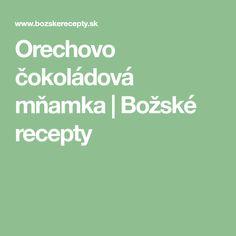 Orechovo čokoládová mňamka   Božské recepty