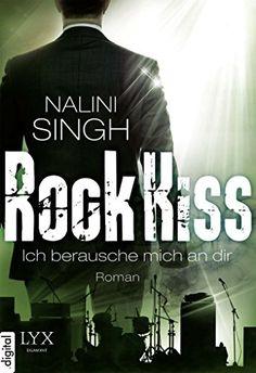 Rock Kiss - Ich berausche mich an dir eBook: Nalini Singh, Patricia Woitynek: Amazon.de: Kindle-Shop