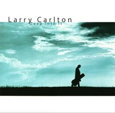 Larry Carlton - Deep Into It at Discogs
