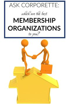 finding the best membership organizations can be difficult - which are worth your time?