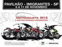 Salão da Motocicleta: menos de 80 dias para sua alegria - Salão da Motocicleta - de 6 a 11 de Novembro de 2012 - Centro de Exposições Imigrantes