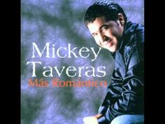 MICKEY TAVERAS exitos