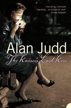 The Kaiser's Last Kiss by Judd, Alan (2010)