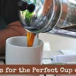 9 Secrets for Getting the Perfect Cup of Coffee