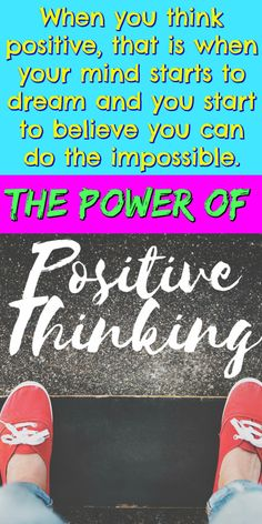 The Power of Positive Thinking, And How It Can Help You.