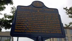 Mason-Dixon Survey. Dedicated Aug 2013. Text: Here, in 1763, the southernmost point of Philadelphia was determined as the starting point for the survey of one of the most important borders in the nation. Charles Mason and Jeremiah Dixon took scientific measurements of a degree of latitude, elevating professional surveying standards. The survey ended a land dispute begun by William Penn and Lord Baltimore. Western Pa. Indian wars and severe weather delayed completion of the line until 1768.