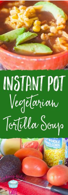 Looking for a vegetarian recipe for your instant pot? I am here to please! This instant pot vegetarian tortilla soup is AMAZING! Trust me, you will love it!