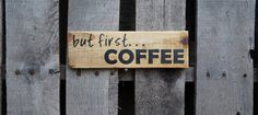 But first COFFEE pallet sign wood sign by PurplePaisleyPalace
