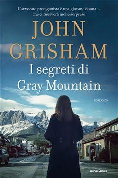 I segreti di Gray mountain - John Grisham e' sempre una certezza. Best Books To Read, Good Books, My Books, Don Winslow, Mark Owen, John Grisham, Book Lovers, Thriller, Fiction