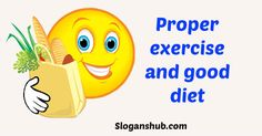 Proper exercise and good diet - Nutrition Month Slogans
