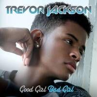 Trevor Jackson releases his brand new single Good Girl, Bad Girl. The track will appear on Jackson's upcoming studio album.