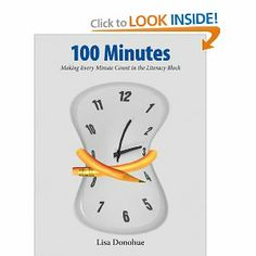 100 Minutes: Making Every Minute Count in the Literacy Block: Lisa Donohue: 9781551382760: Amazon.com: Books