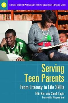 Serving teen parents : from literacy to life skills / Ellin Klor and Sarah Lapin ; foreword by Maryann Mori. Santa Barbara, Calif. : Libraries Unlimited, c2011.