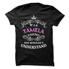 TAMELA Thing T Shirts, Hoodies, Sweatshirts - #tee shirts #white hoodie mens. ORDER HERE => https://www.sunfrog.com/Names/TAMELA-Thing.html?60505