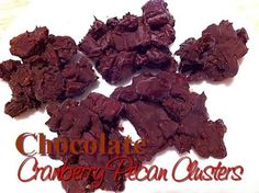Chocolate Cranberry Pecan Clusters - Mom's Kitchen Pantry