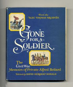 Gone for a Soldier edited by David Herbert Donald, Alfred Bellard memoirs dust jacket, great condition 29
