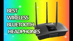 Best Wireless Router, Bluetooth Headphones, Youtube, Youtubers, Youtube Movies