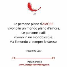 Scegliamo di vivere nell'amore e il nostro mondo sarà meraviglioso #citazioni #piumarossa