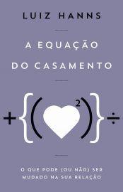 Baixar Livro A Equação do Casamento -  Luiz Hanns em PDF, ePub e Mobi ou ler online