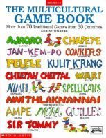 The multicultural game book : more than 70 traditional games from 30 countries / by Louise Orlando. - Item Details - Chicago Public Library