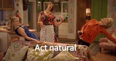 Act natural ! Love Miranda Hart !