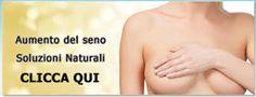 Aumentare il seno video - Come aumentare il seno