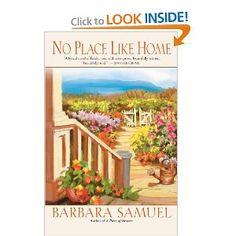 Just about my favorite book! No Place Like Home by Barbara Samuel