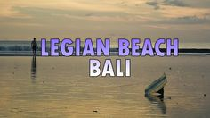 Legian Beach Bali - Another Sunset Beach in Kuta District