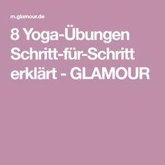 8 Yoga-Übungen Schritt-für-Schritt erklärt - GLAMOUR